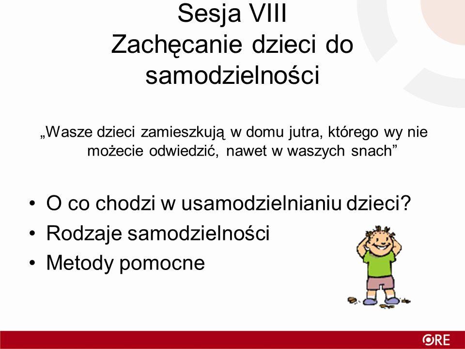 Sesja VIII Zachęcanie dzieci do samodzielności