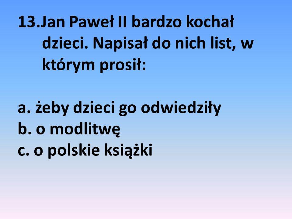 13. Jan Paweł II bardzo kochał dzieci
