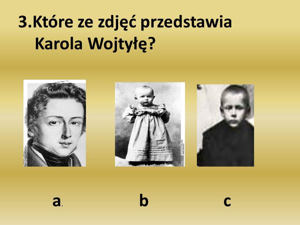 3.Które ze zdjęć przedstawia Karola Wojtyłę