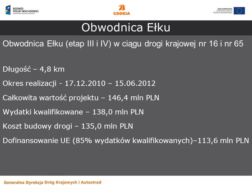 Obwodnica Ełku Obwodnica Ełku (etap III i IV) w ciągu drogi krajowej nr 16 i nr 65. Długość – 4,8 km.