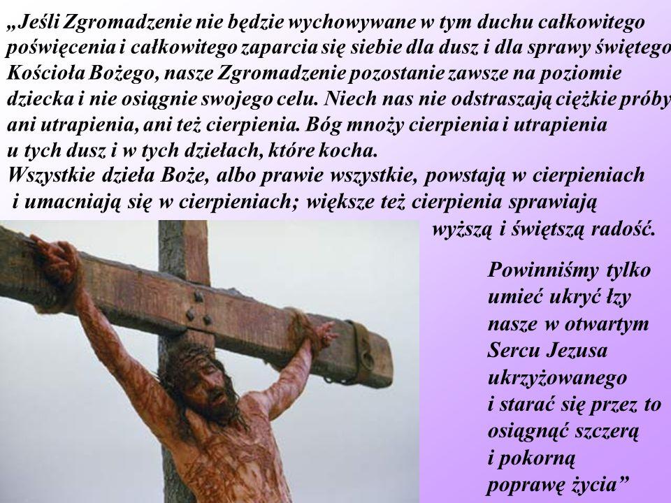 Wszystkie dzieła Boże, albo prawie wszystkie, powstają w cierpieniach
