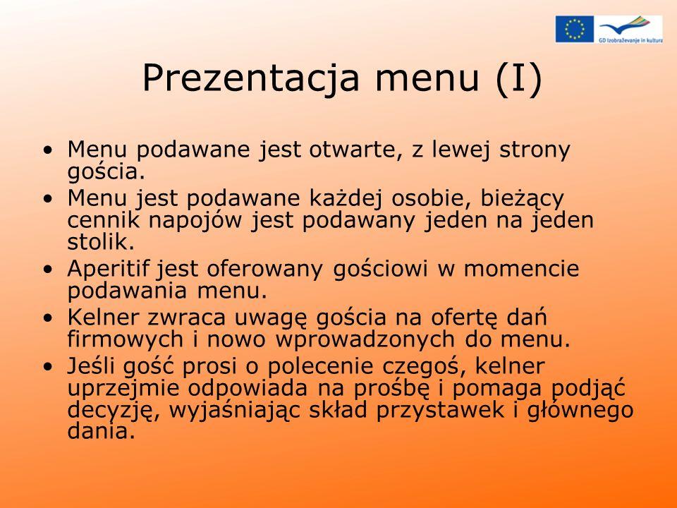 Prezentacja menu (I) Menu podawane jest otwarte, z lewej strony gościa.