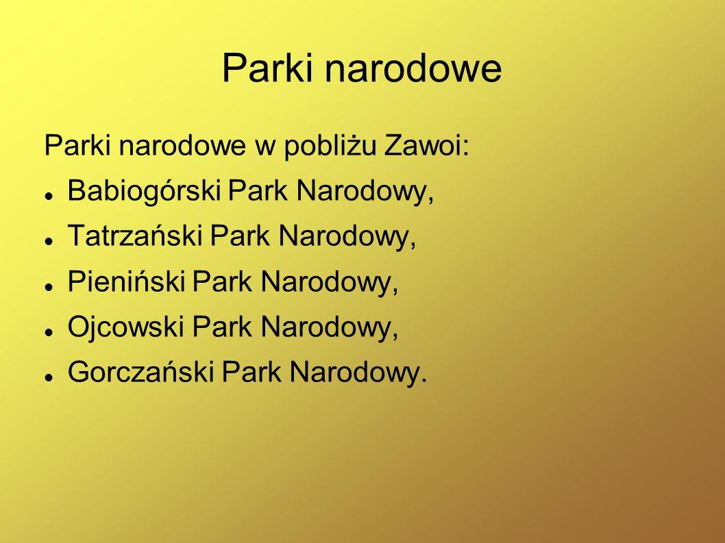 Parki narodowe Parki narodowe w pobliżu Zawoi: