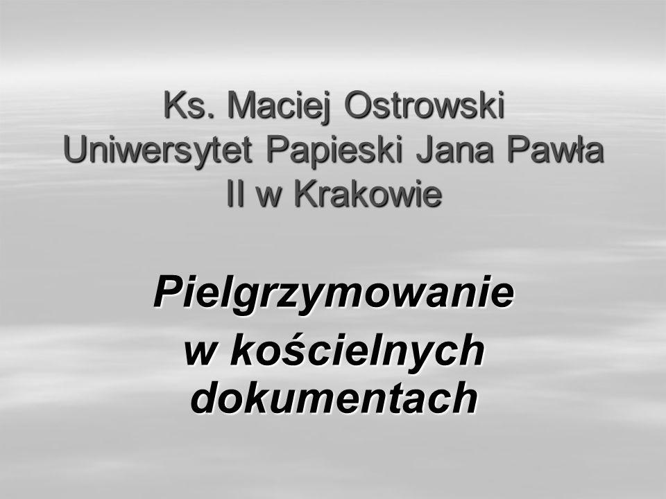 Ks. Maciej Ostrowski Uniwersytet Papieski Jana Pawła II w Krakowie