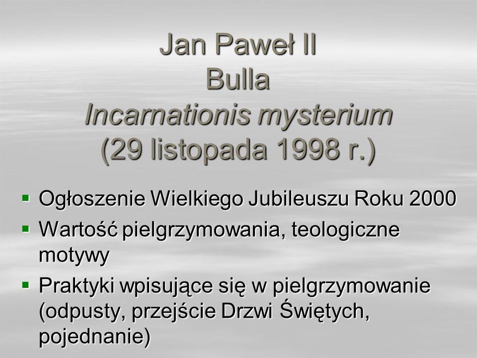 Jan Paweł II Bulla Incarnationis mysterium (29 listopada 1998 r.)