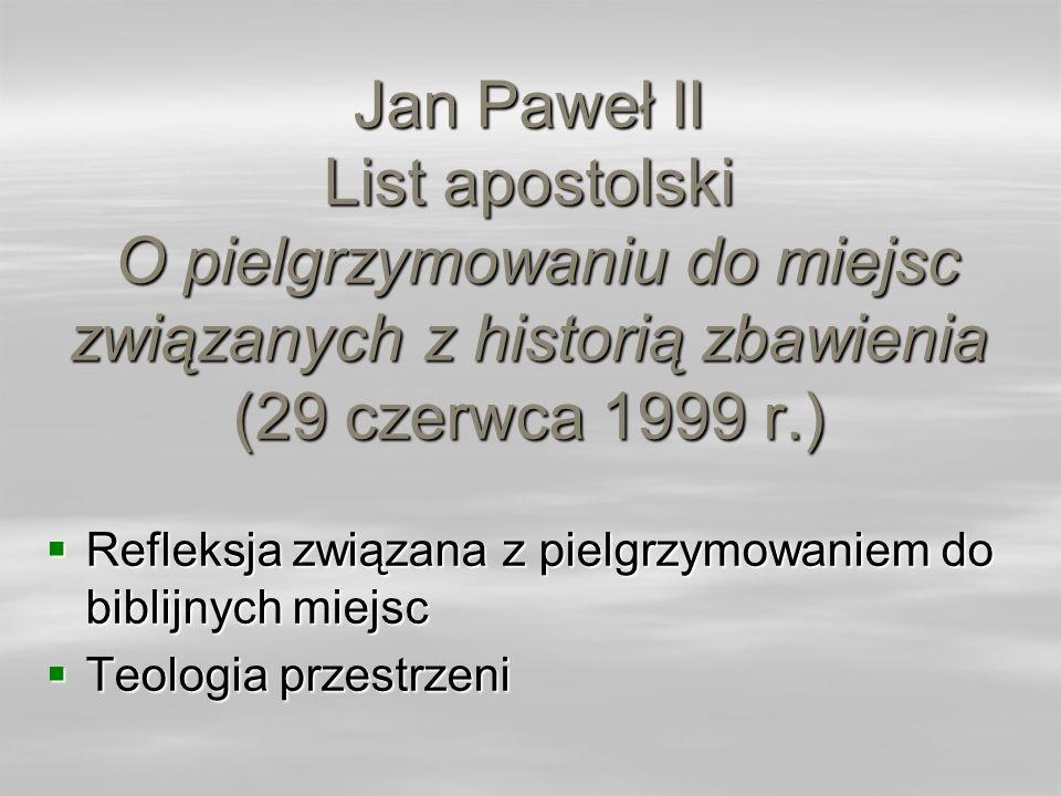 Jan Paweł II List apostolski O pielgrzymowaniu do miejsc związanych z historią zbawienia (29 czerwca 1999 r.)