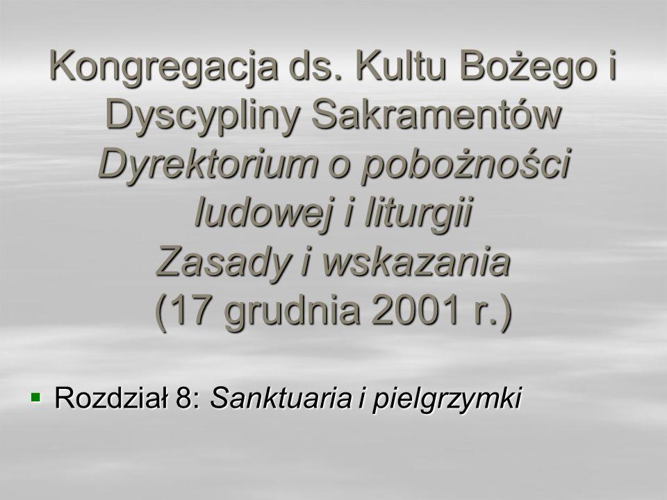 Kongregacja ds. Kultu Bożego i Dyscypliny Sakramentów Dyrektorium o pobożności ludowej i liturgii Zasady i wskazania (17 grudnia 2001 r.)