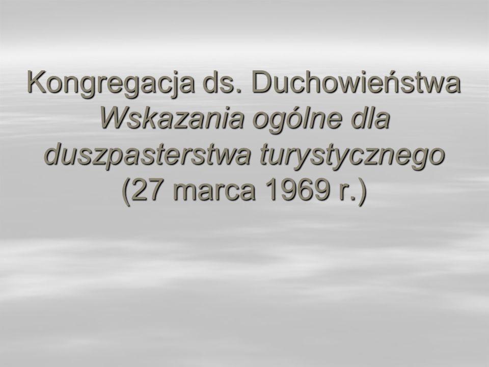 Kongregacja ds. Duchowieństwa Wskazania ogólne dla duszpasterstwa turystycznego (27 marca 1969 r.)