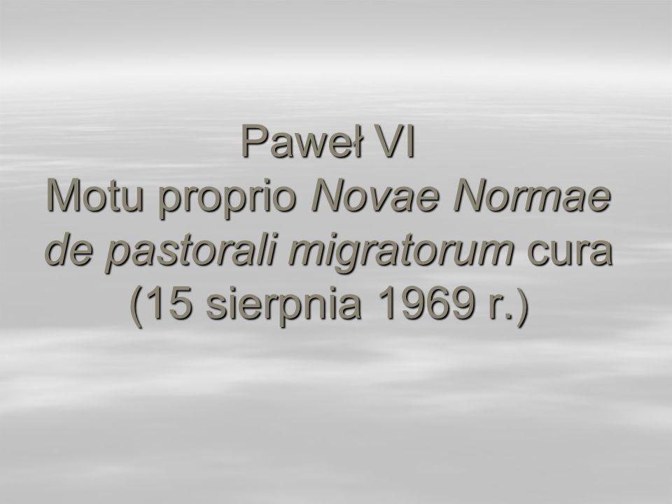 Paweł VI Motu proprio Novae Normae de pastorali migratorum cura (15 sierpnia 1969 r.)