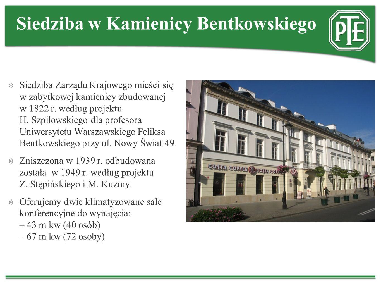 Siedziba w Kamienicy Bentkowskiego