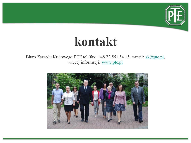 kontakt Biuro Zarządu Krajowego PTE tel./fax: +48 22 551 54 15, e-mail: zk@pte.pl, więcej informacji: www.pte.pl.