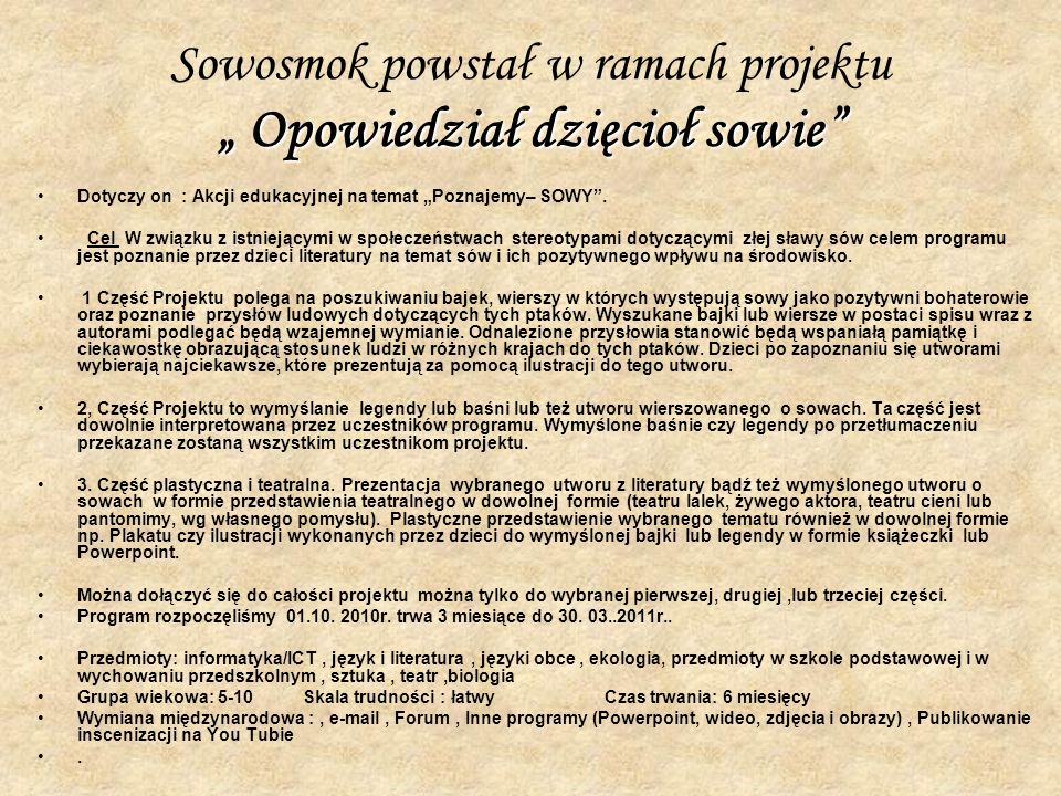 """Sowosmok powstał w ramach projektu """" Opowiedział dzięcioł sowie"""