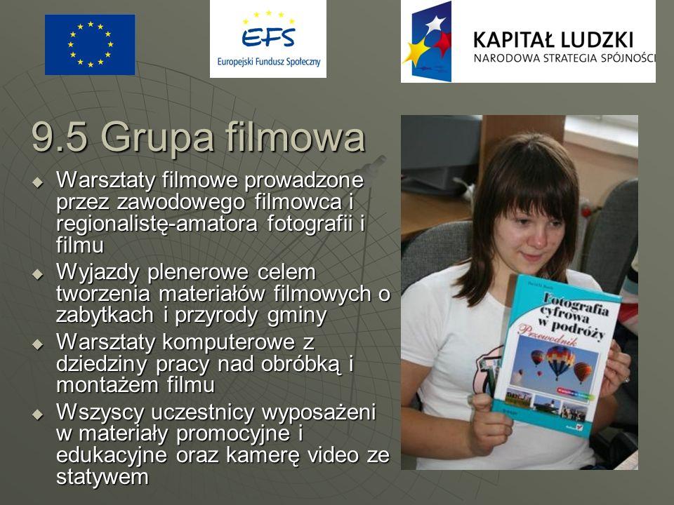 9.5 Grupa filmowa Warsztaty filmowe prowadzone przez zawodowego filmowca i regionalistę-amatora fotografii i filmu.