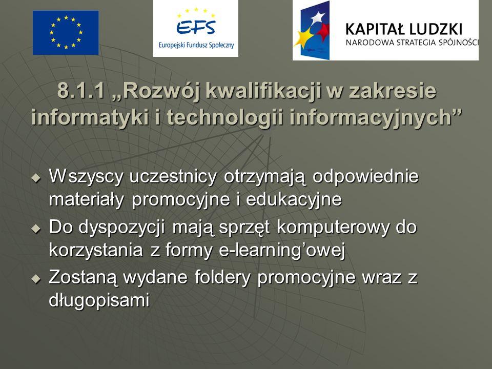 """8.1.1 """"Rozwój kwalifikacji w zakresie informatyki i technologii informacyjnych"""