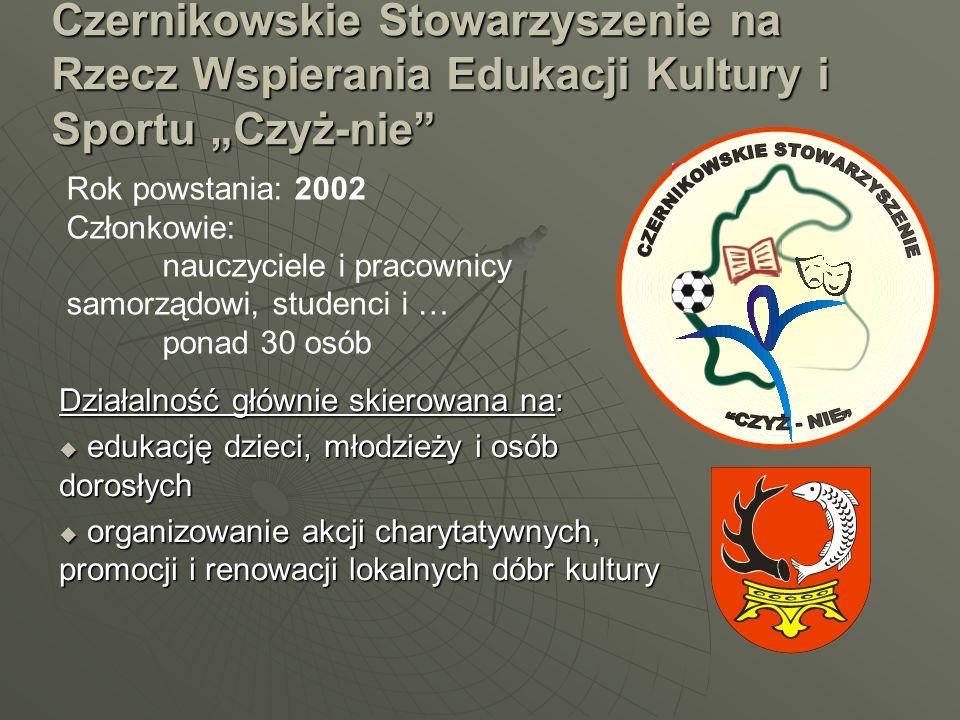 """Czernikowskie Stowarzyszenie na Rzecz Wspierania Edukacji Kultury i Sportu """"Czyż-nie"""