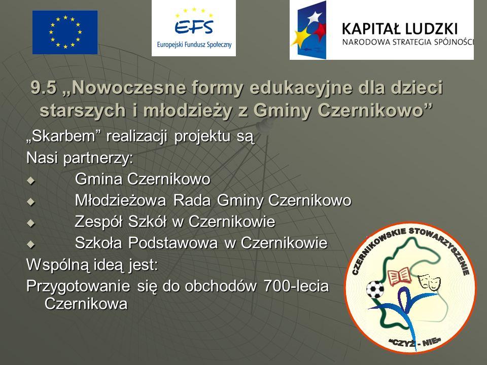 """9.5 """"Nowoczesne formy edukacyjne dla dzieci starszych i młodzieży z Gminy Czernikowo"""