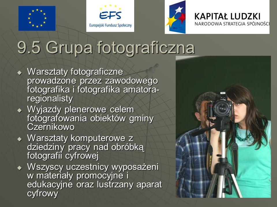 9.5 Grupa fotograficzna Warsztaty fotograficzne prowadzone przez zawodowego fotografika i fotografika amatora-regionalisty.