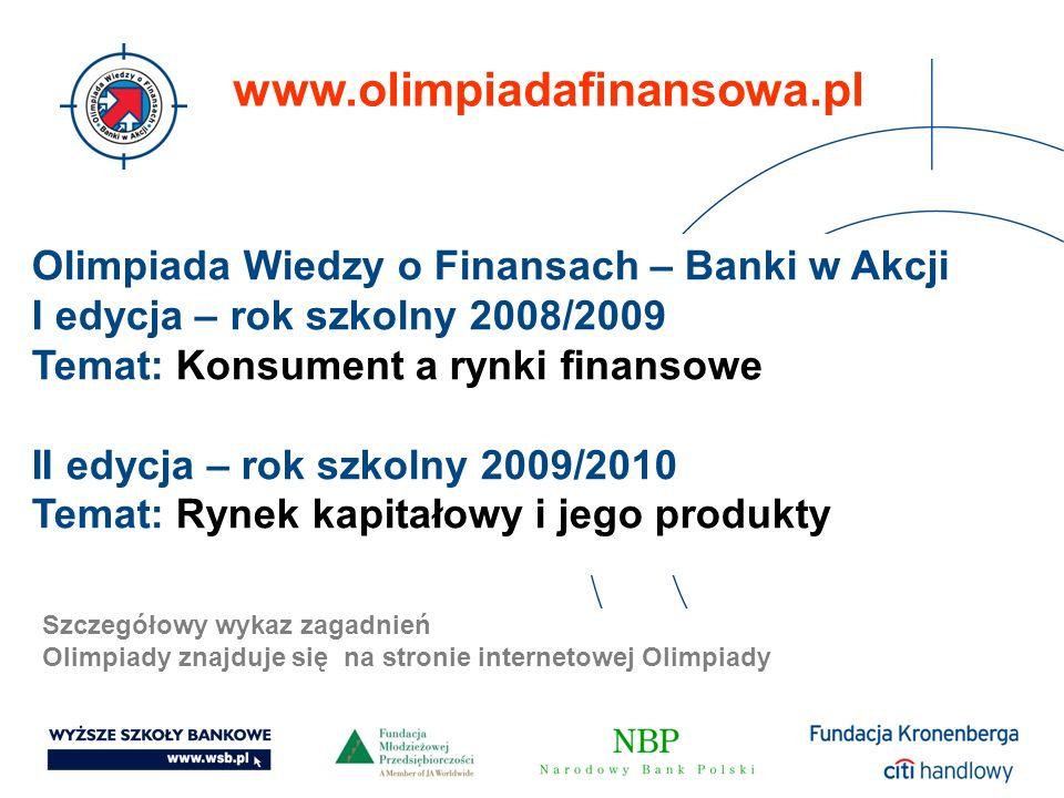 www.olimpiadafinansowa.pl Olimpiada Wiedzy o Finansach – Banki w Akcji