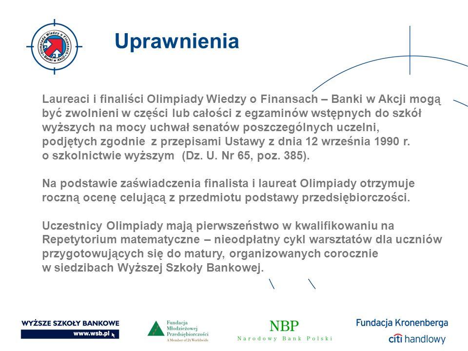 Uprawnienia Laureaci i finaliści Olimpiady Wiedzy o Finansach – Banki w Akcji mogą.