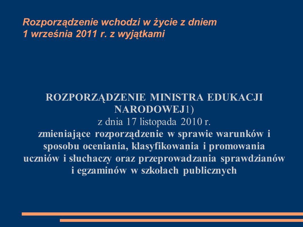 Rozporządzenie wchodzi w życie z dniem 1 września 2011 r. z wyjątkami