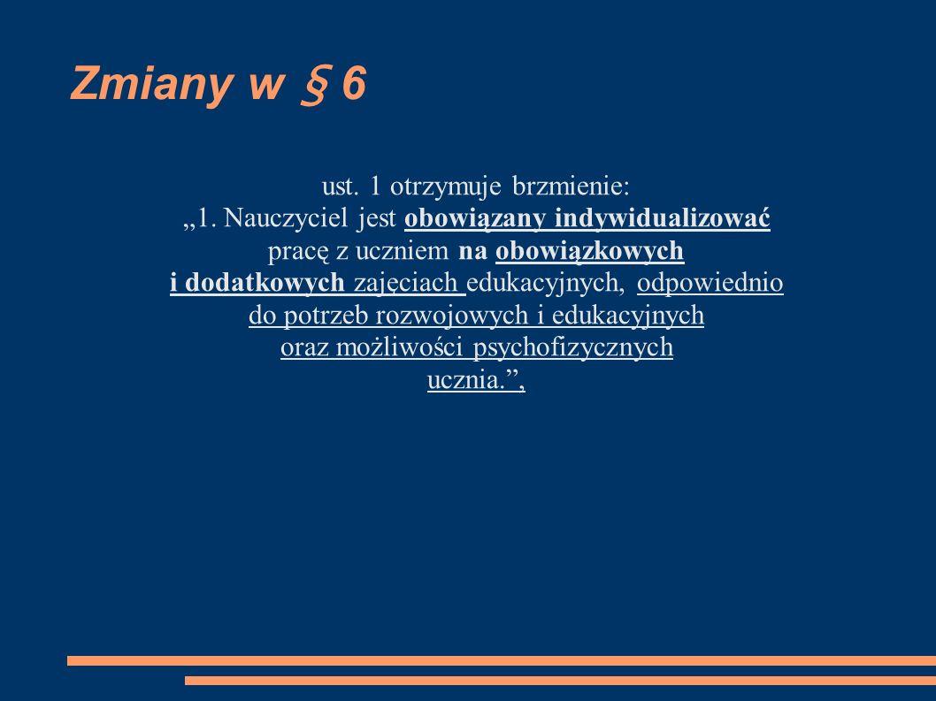 Zmiany w § 6 ust. 1 otrzymuje brzmienie: