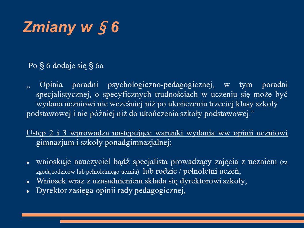 Zmiany w § 6 Po § 6 dodaje się § 6a