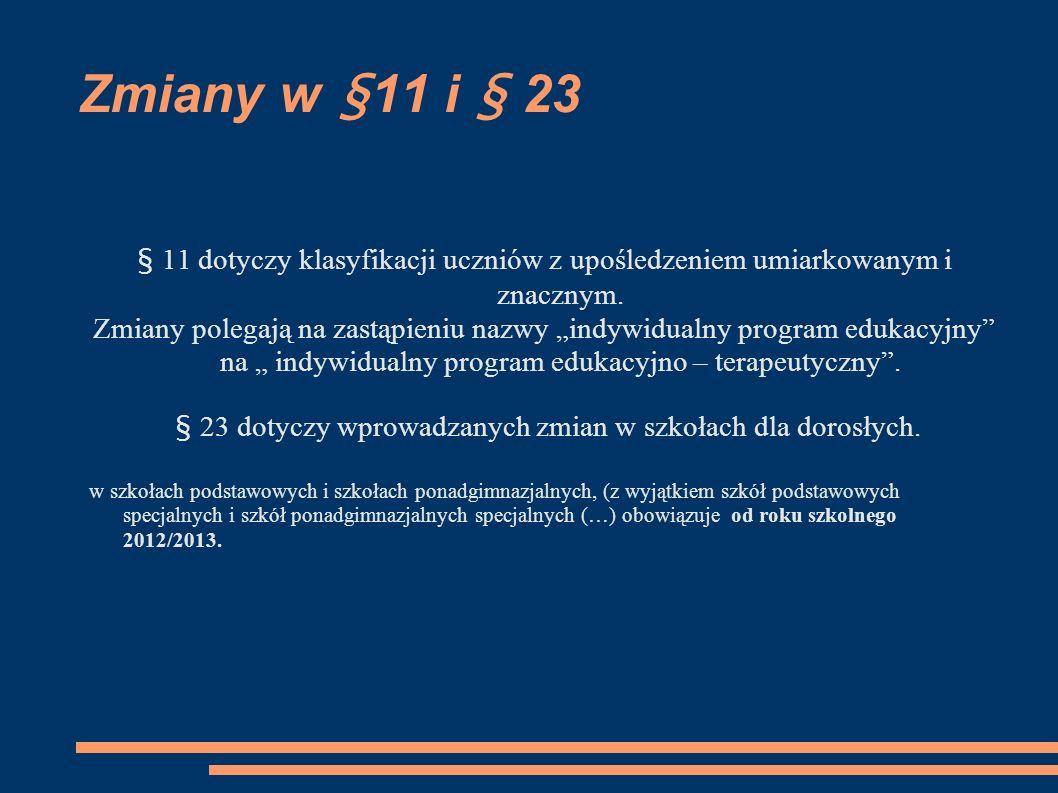 § 23 dotyczy wprowadzanych zmian w szkołach dla dorosłych.