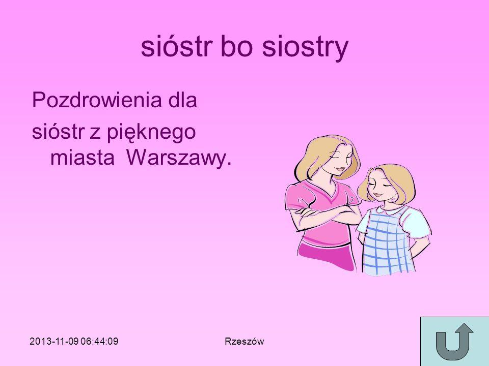 sióstr bo siostry Pozdrowienia dla sióstr z pięknego miasta Warszawy.