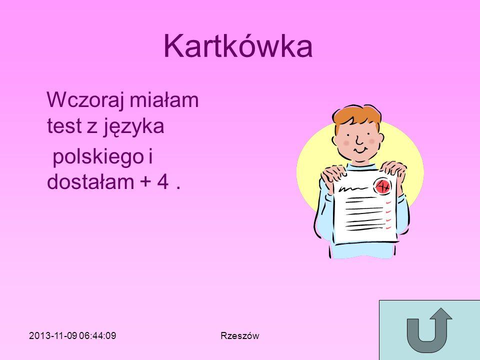 Kartkówka Wczoraj miałam test z języka polskiego i dostałam + 4 .