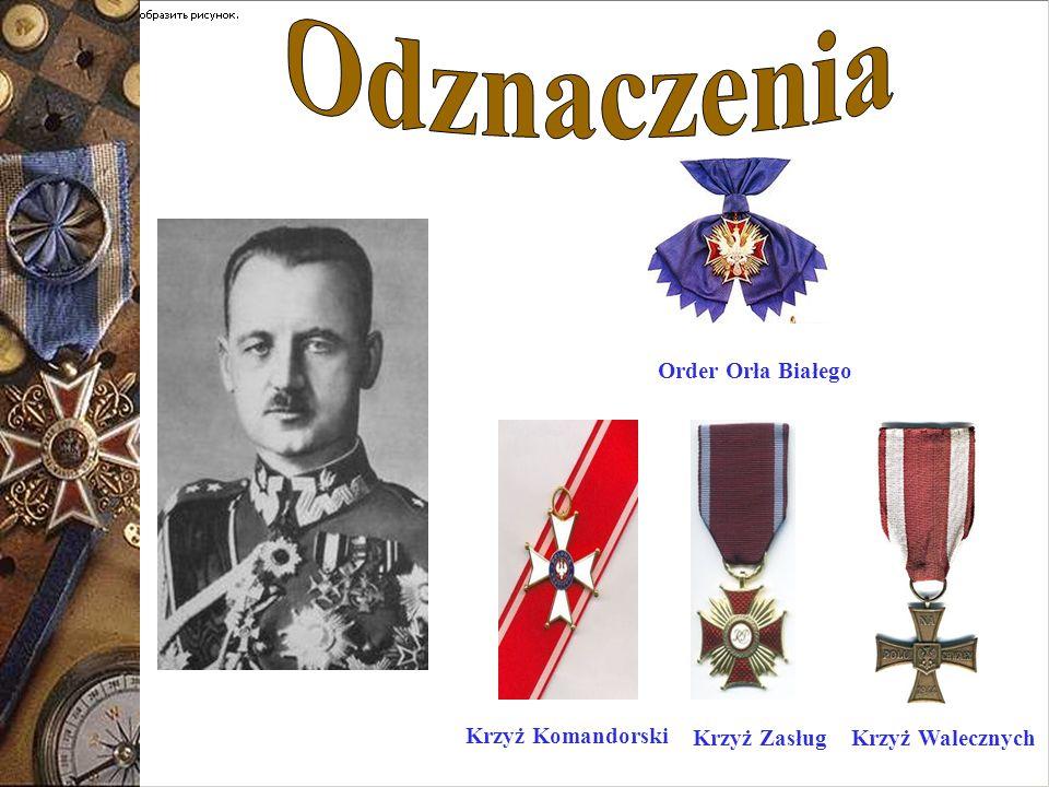 Odznaczenia Order Orła Białego Krzyż Komandorski Krzyż Zasług