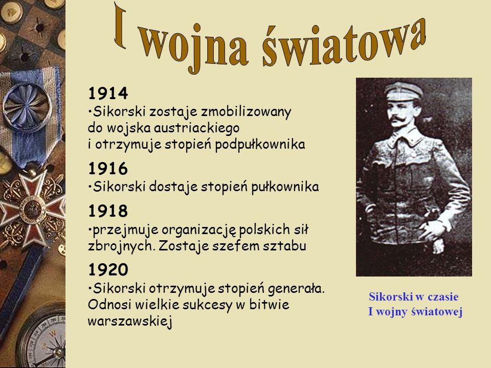 I wojna światowa 1914 1916 1918 1920 Sikorski zostaje zmobilizowany