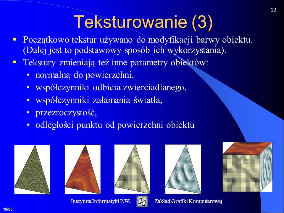 Teksturowanie (3) Początkowo tekstur używano do modyfikacji barwy obiektu. (Dalej jest to podstawowy sposób ich wykorzystania).