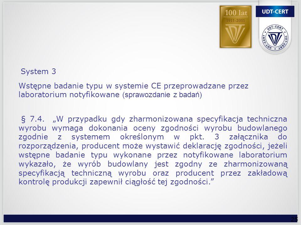 System 3 Wstępne badanie typu w systemie CE przeprowadzane przez laboratorium notyfikowane (sprawozdanie z badań)