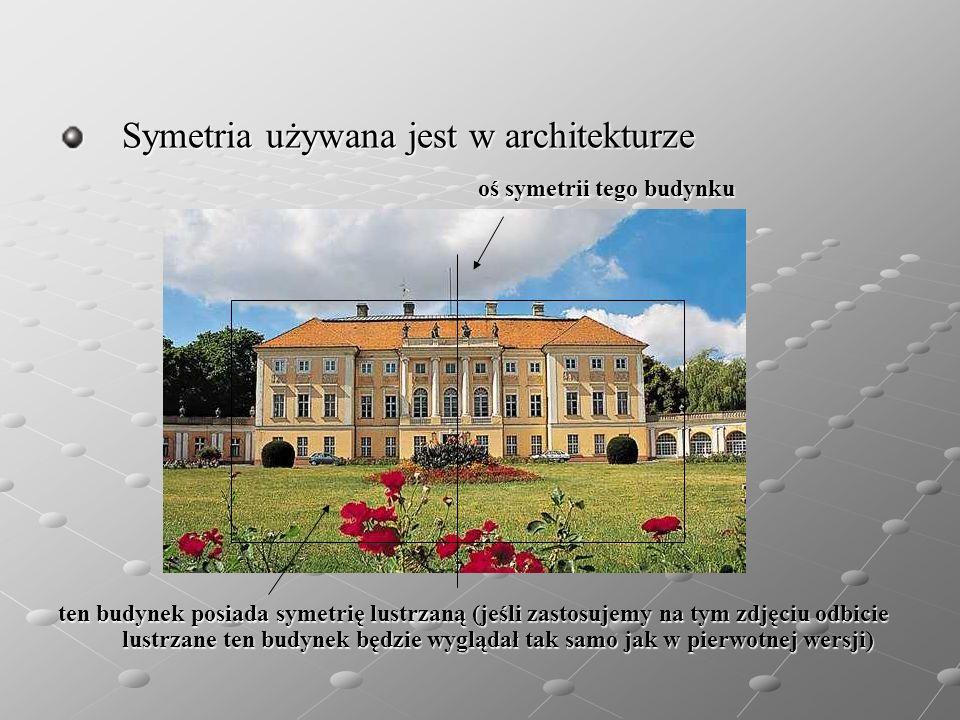 Symetria używana jest w architekturze oś symetrii tego budynku