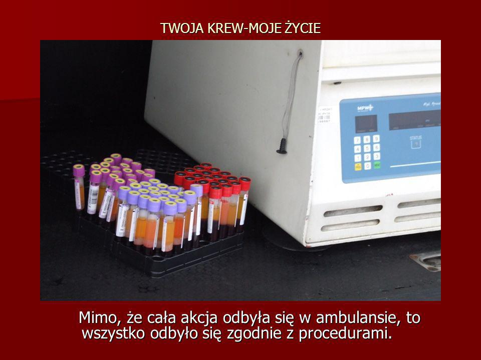 TWOJA KREW-MOJE ŻYCIEMimo, że cała akcja odbyła się w ambulansie, to wszystko odbyło się zgodnie z procedurami.
