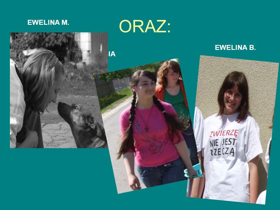 ORAZ: EWELINA M. KASIA EWELINA B.