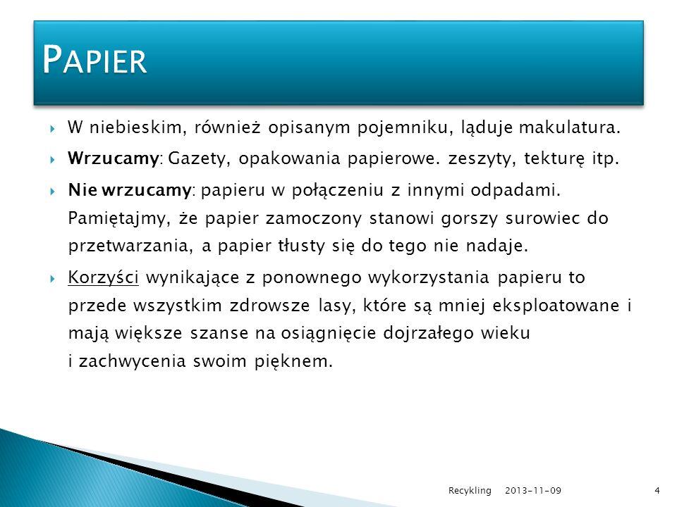 Papier W niebieskim, również opisanym pojemniku, ląduje makulatura.