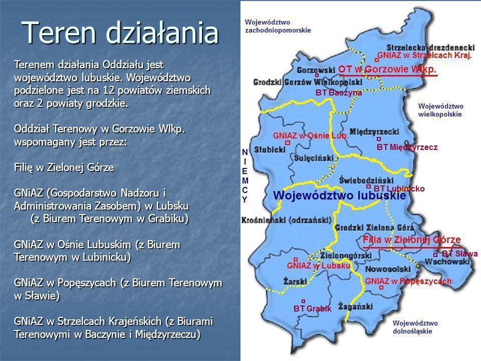 Teren działaniaTerenem działania Oddziału jest województwo lubuskie. Województwo podzielone jest na 12 powiatów ziemskich oraz 2 powiaty grodzkie.