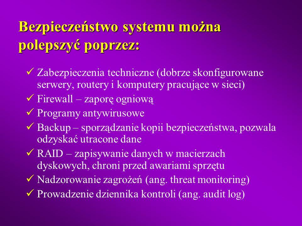 Bezpieczeństwo systemu można polepszyć poprzez: