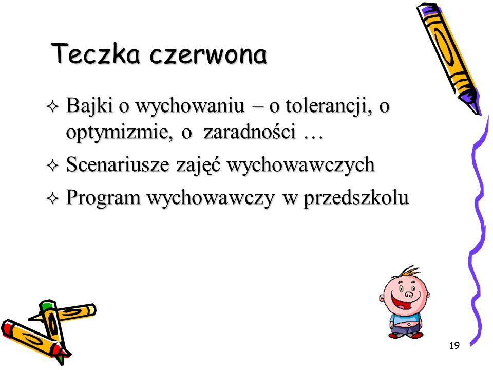Teczka czerwona Bajki o wychowaniu – o tolerancji, o optymizmie, o zaradności … Scenariusze zajęć wychowawczych.