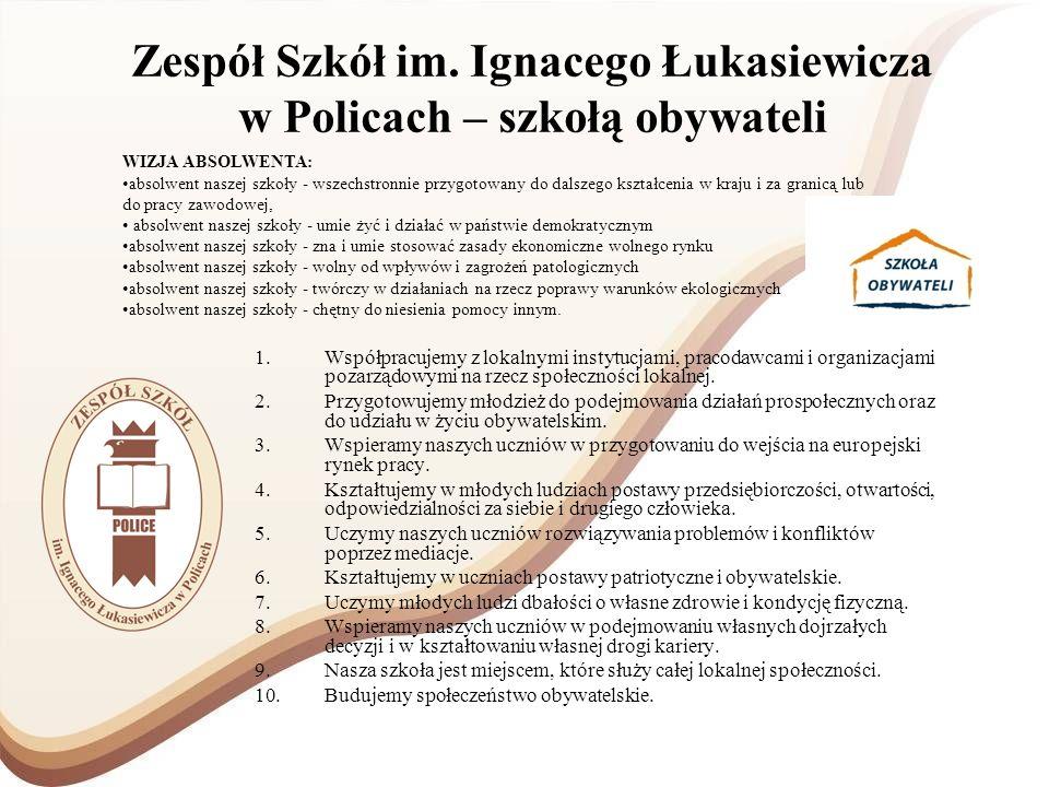 Zespół Szkół im. Ignacego Łukasiewicza w Policach – szkołą obywateli