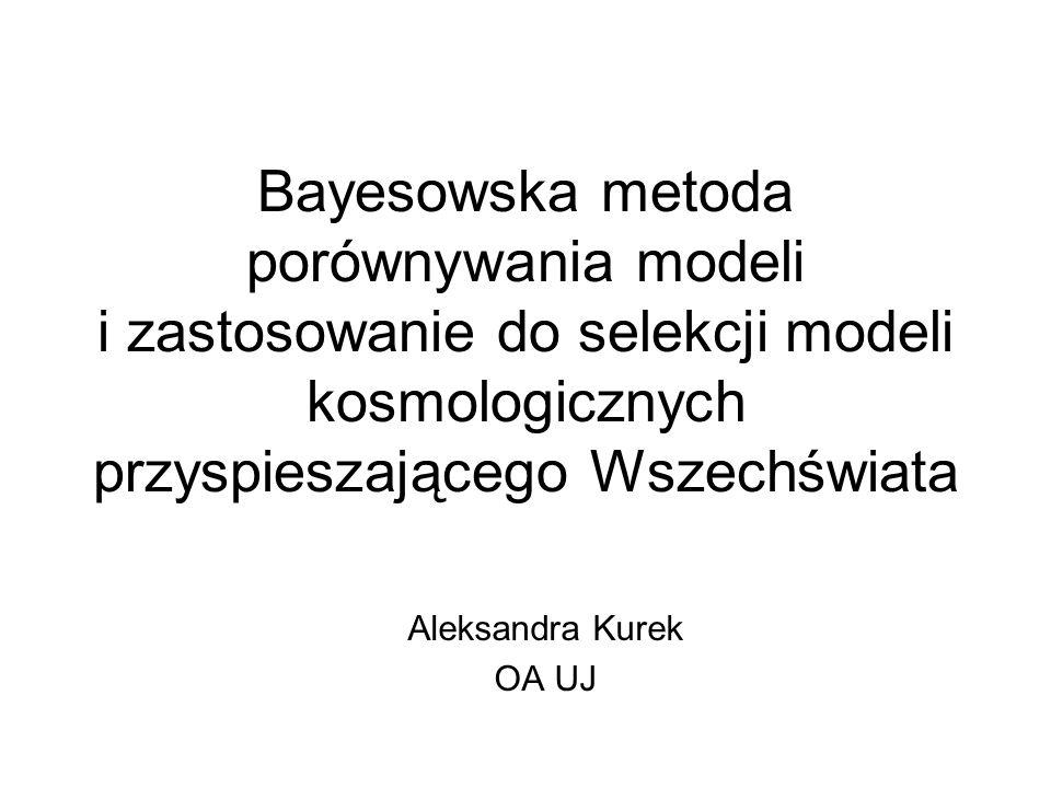 Bayesowska metoda porównywania modeli i zastosowanie do selekcji modeli kosmologicznych przyspieszającego Wszechświata