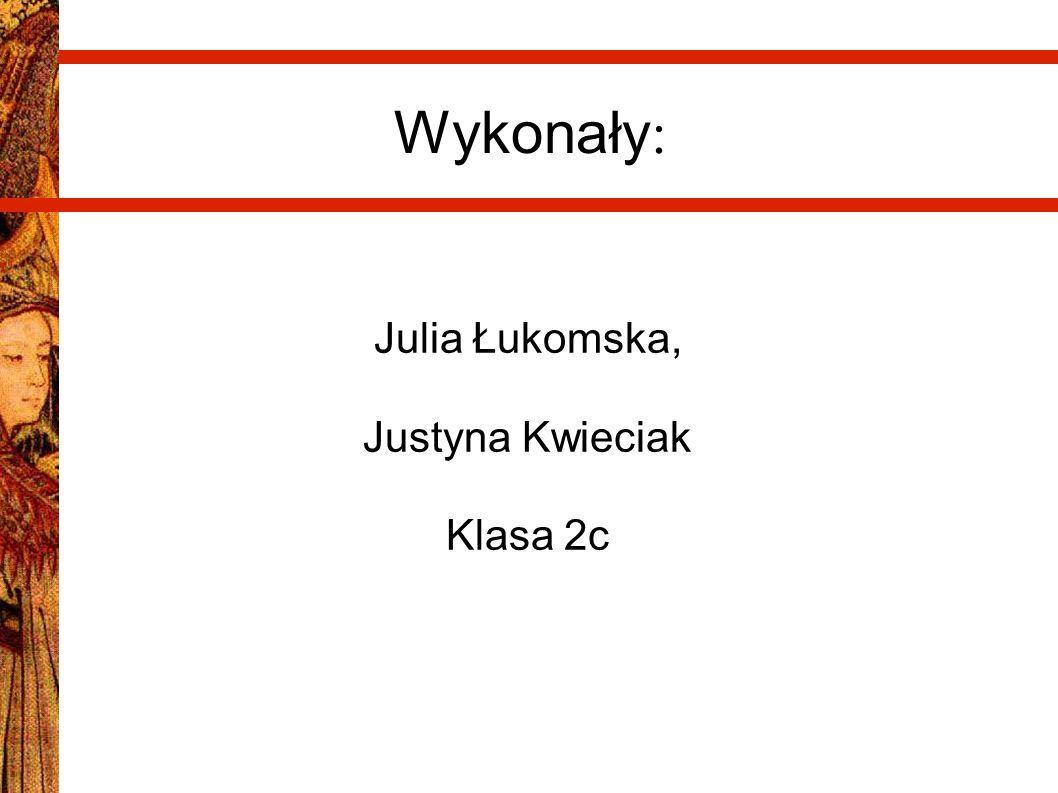 Julia Łukomska, Justyna Kwieciak Klasa 2c