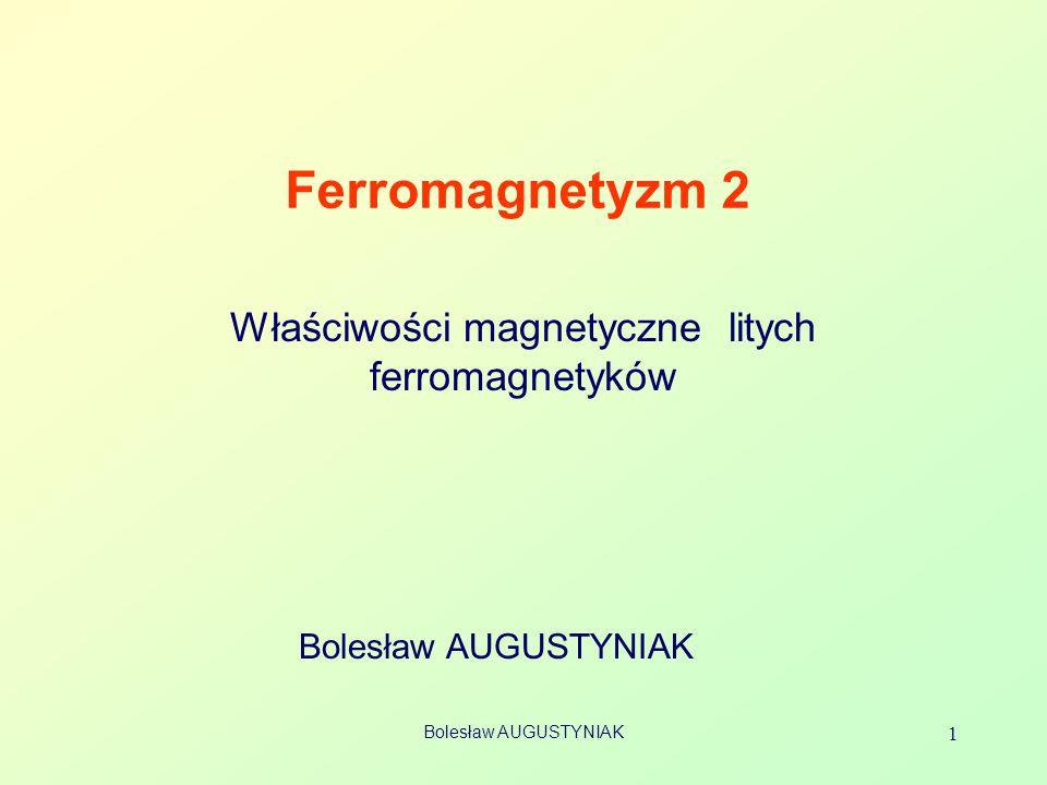 Właściwości magnetyczne litych ferromagnetyków