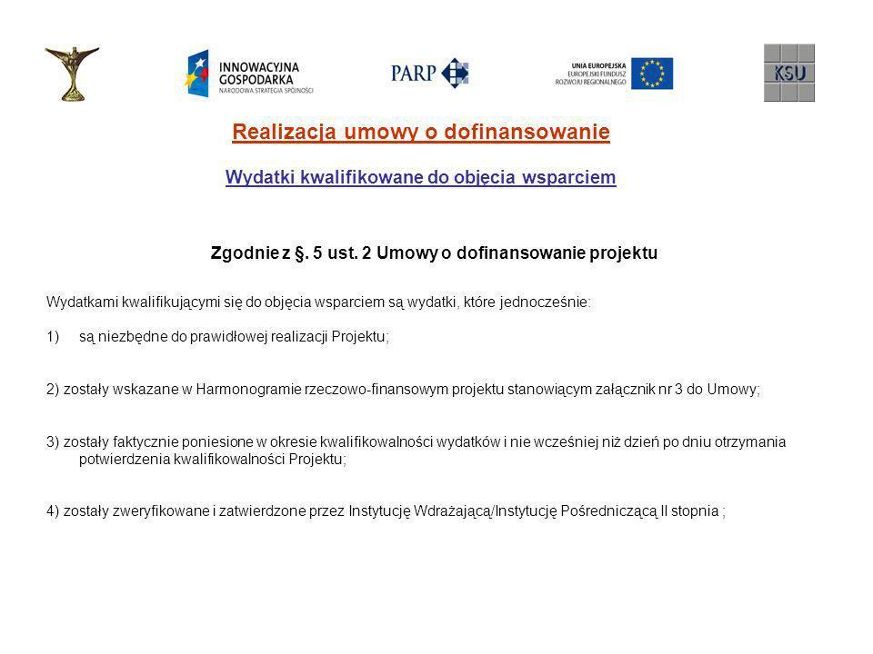 Zgodnie z §. 5 ust. 2 Umowy o dofinansowanie projektu