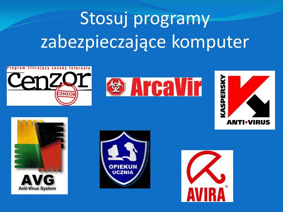 Stosuj programy zabezpieczające komputer