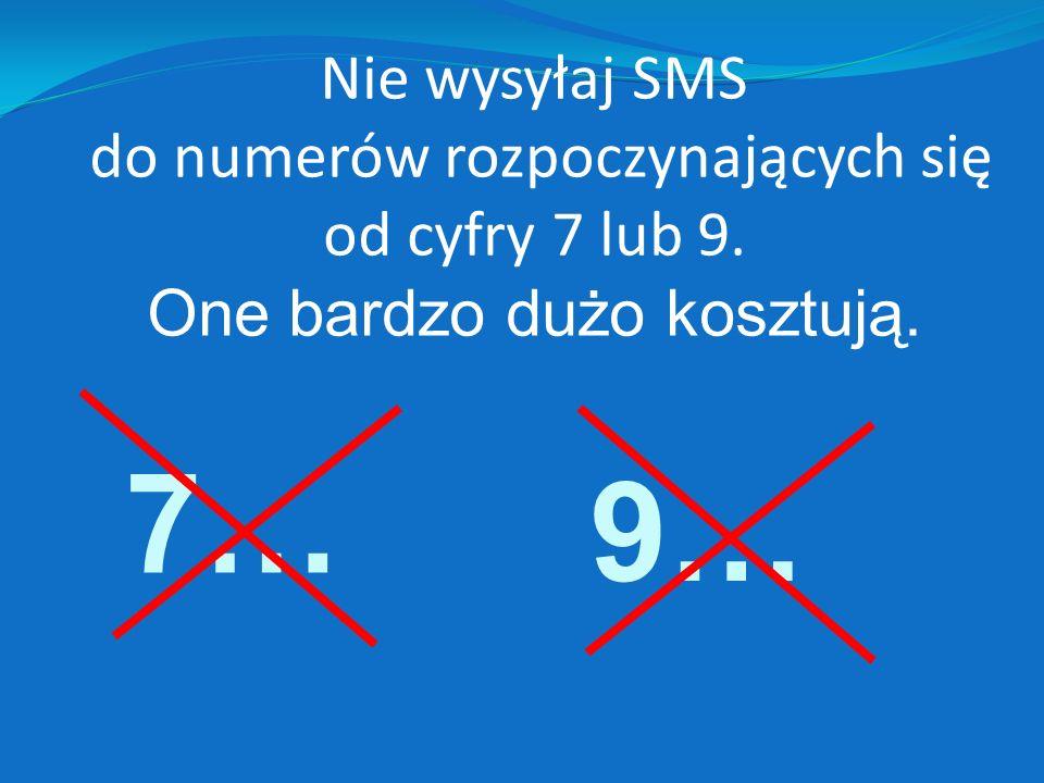 Nie wysyłaj SMS do numerów rozpoczynających się od cyfry 7 lub 9