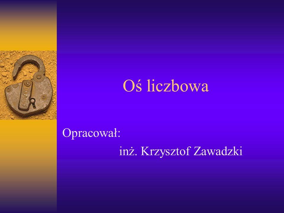 Opracował: inż. Krzysztof Zawadzki