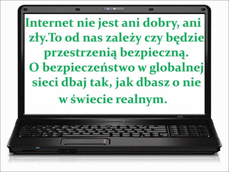 Internet nie jest ani dobry, ani zły