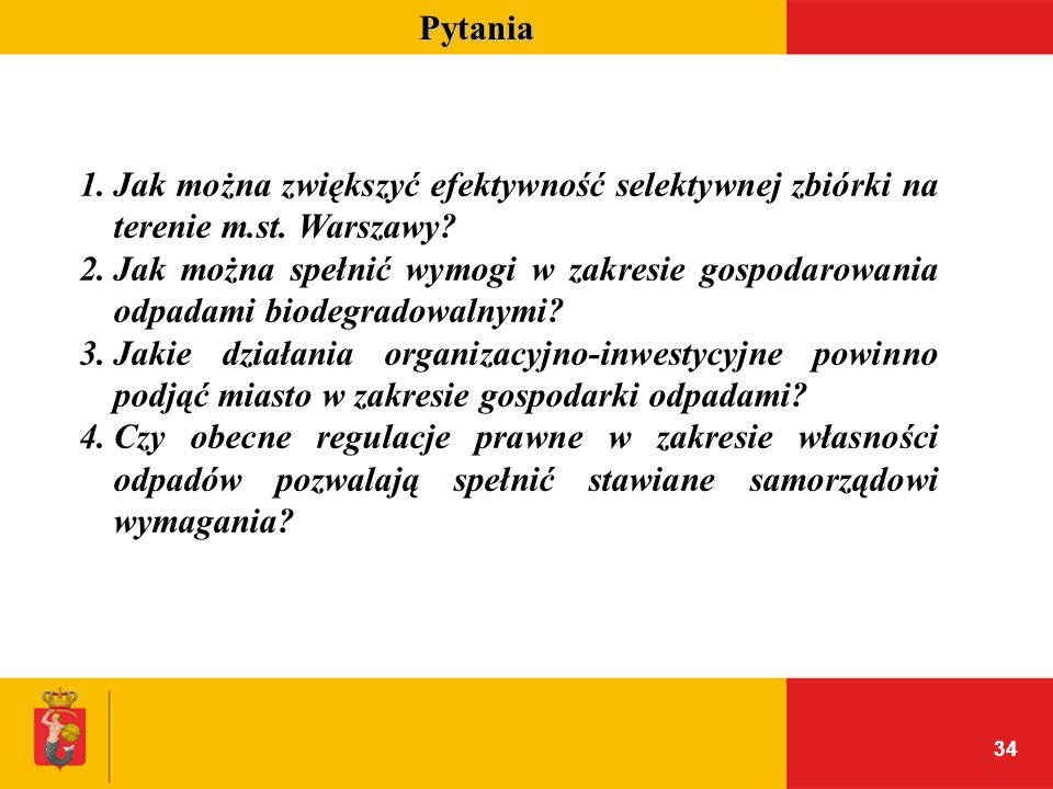 Pytania Jak można zwiększyć efektywność selektywnej zbiórki na terenie m.st. Warszawy